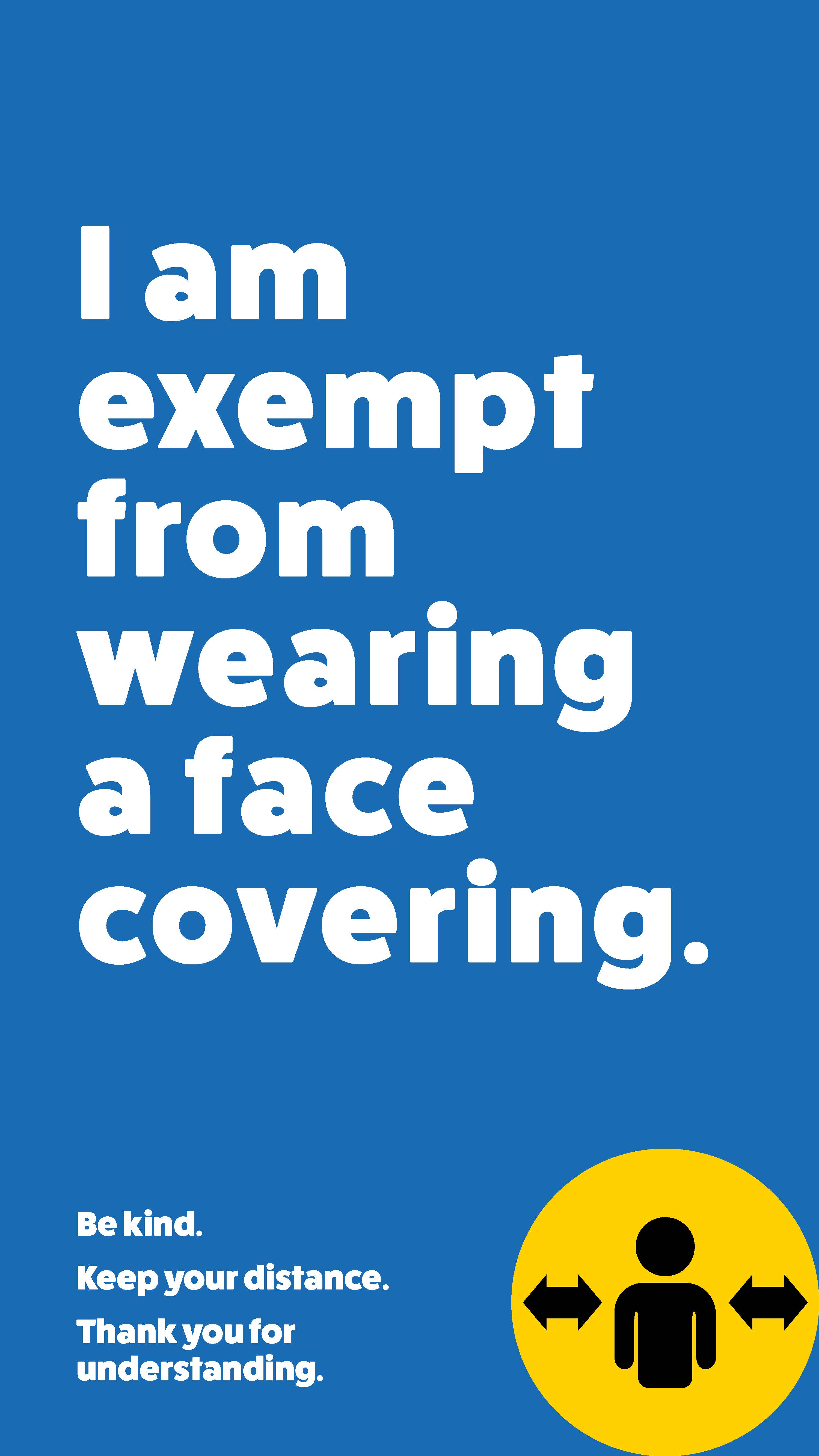 I am exempt from wearing a face covering