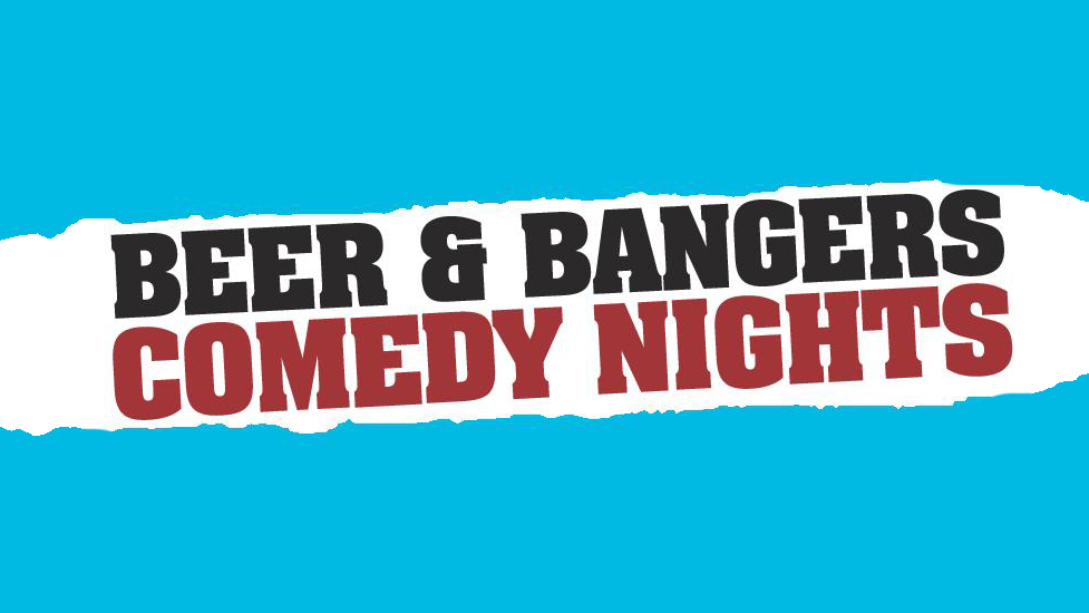 Beer and Bangers Comedy Night